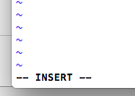 The --INSERT-- value in Vim text editor on Mac